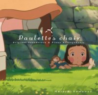 """Paulette's Chair"" Original Soundtrack and Piano Arrangements"